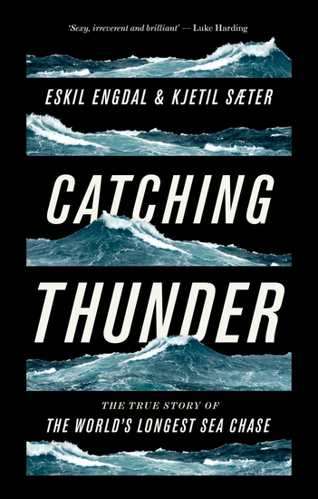 Catching Thunder - The True Story of the Worlds Longest Sea Chase - cover