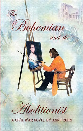 The Bohemian and the Abolitionist - A Civil War Novel - cover