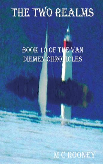 The Two Realms - Book 10 of the Van Diemen Chronicles - cover