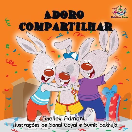 Adoro compartilhar (I Love to Share) Portuguese Language Children's Book - Portuguese Bedtime Collection - cover