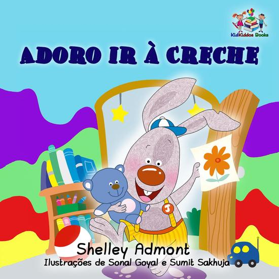 Adoro ir à Creche (I Love to Go to Daycare) Portuguese Book for Kids - Portuguese Bedtime Collection - cover