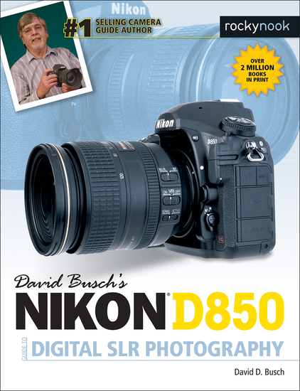 David Busch's Nikon D850 Guide to Digital SLR Photography - cover