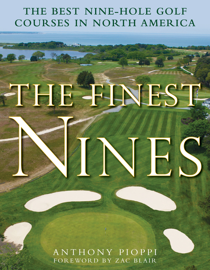 The Finest Nines - The Best Nine-Hole Golf Courses in North America - cover
