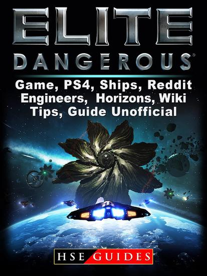 Elite Dangerous Game PS4 Ships Reddit Engineers Horizons Wiki Tips Guide Unofficial - cover