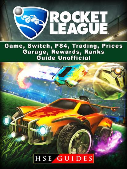 Rocket League Game Switch PS4 Trading Prices Garage Rewards Ranks Guide Unofficial - cover