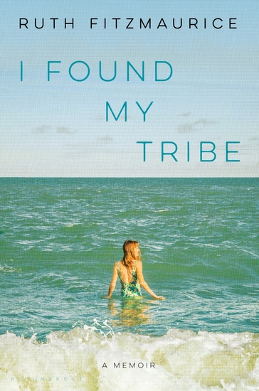 I Found My Tribe - A Memoir - cover