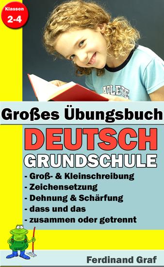 Großes Übungsbuch - Deutsch Grundschule - Der komplette Lernstoff zum Thema Rechtschreibung in der Grundschule in einem Band - cover