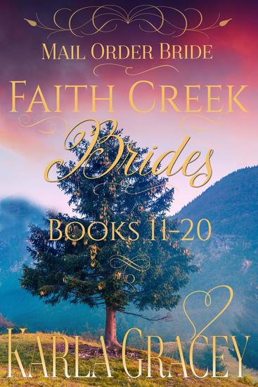 Mail Order Bride - Faith Creek Brides - Books 11-20 - cover