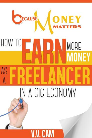 Because Money Matters: How to Earn More Money as a Freelancer in a Gig Economy - Because Money Matters #2 - cover