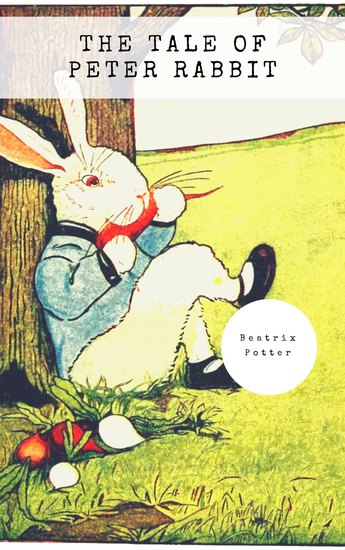 The Tale of Peter Rabbit (Classic Tales by Beatrix Potter) - cover
