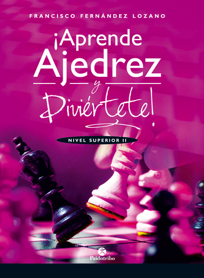 ¡Aprende ajedrez y diviértete! - Nivel Superior II (Color) - cover