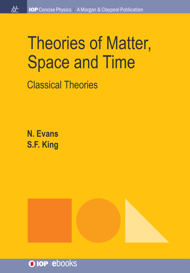 Theories of Matter Space and Time - Classical Theories - cover