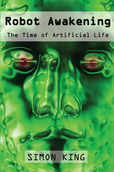 Robot Awakening - The Time of Artificial Life - cover
