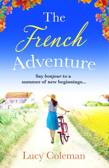 The French Adventure - Escape to France with this heartwarming feel-good romance - cover