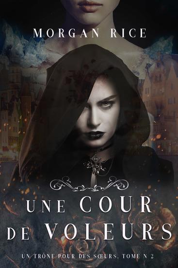 Une Cour de Voleurs (Un Trône Pour Des Sœurs Tome Deux) - cover