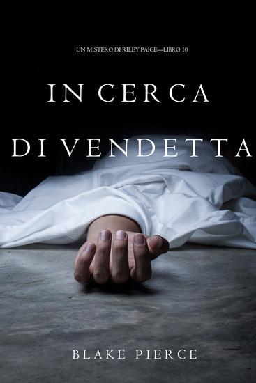 In Cerca di Vendetta (Un Mistero di Riley Paige—Libro 10) - cover