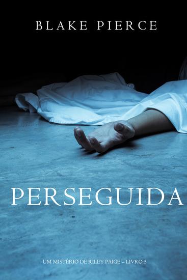Perseguida (Um mistério de Riley Paige—Livro 5) - cover