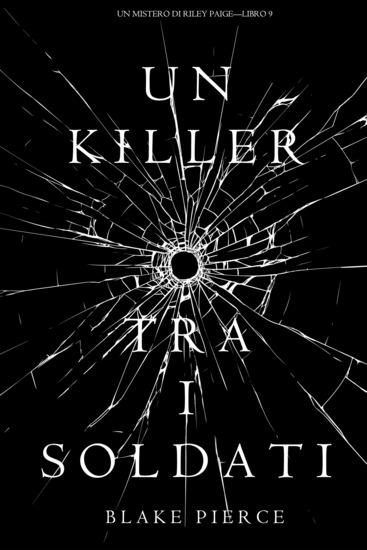 Un Killer tra i Soldati (Un Mistero di Riley Paige—Libro 9) - cover