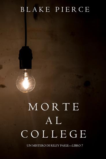 Morte al College (Un Mistero di Riley Paige—Libro 7) - cover