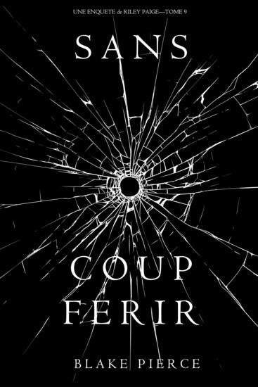 Sans Coup Ferir (Une enquête de Riley Paige — Tome 9) - cover