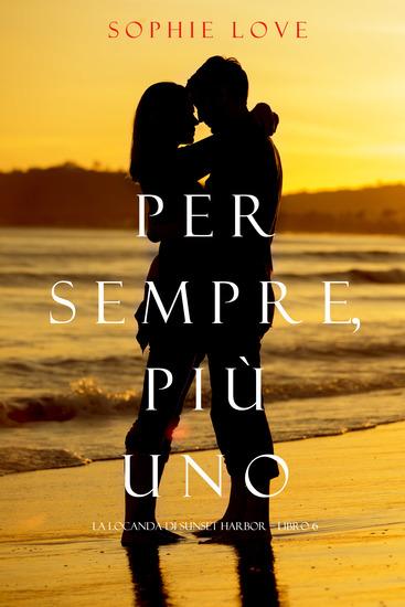 Per Semre Più Uno (La Locanda di Sunset Harbor — Libro 6) - cover