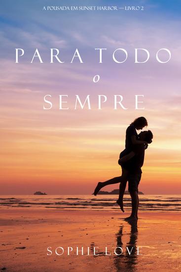 Para Todo o Sempre (A Pousada em Sunset Harbor—Livro 2) - cover