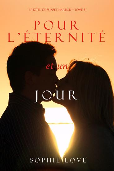 Pour L'éternité et un Jour (L'Hôtel de Sunset Harbor – Tome 5) - cover