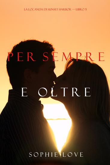 Per Sempre e Oltre (La Locanda di Sunset Harbor – Libro 5) - cover