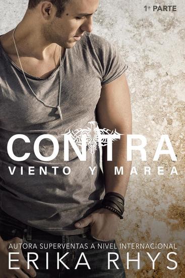 Contra Viento y Marea 1ª parte: Serie New Adult Romántica - La Serie Contra Viento y Marea #1 - cover