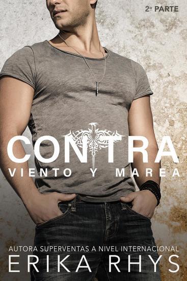 Contra Viento y Marea 2ª parte: Serie New Adult Romántica - La Serie Contra Viento y Marea #2 - cover