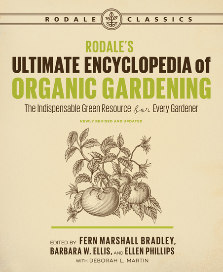 Rodale's Ultimate Encyclopedia of Organic Gardening - The Indispensable Green Resource for Every Gardener - cover