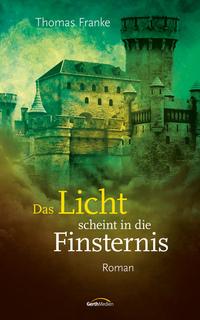 Bücher für 2018: Das Licht scheint in die Finsternis von Thomas Franke online lesen auf 24symbols.