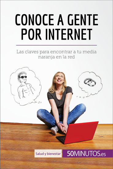 Conoce a gente por internet - Las claves para encontrar a tu media naranja en la red - cover