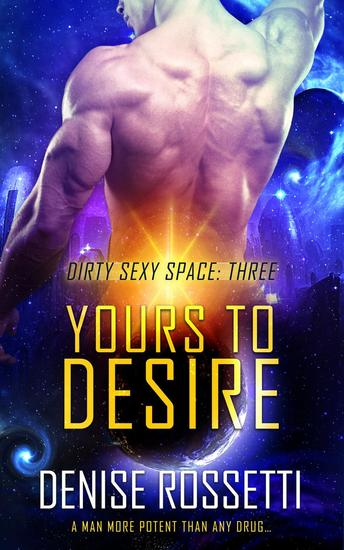 Yours to Desire - Dirty Sexy Space #3 - cover