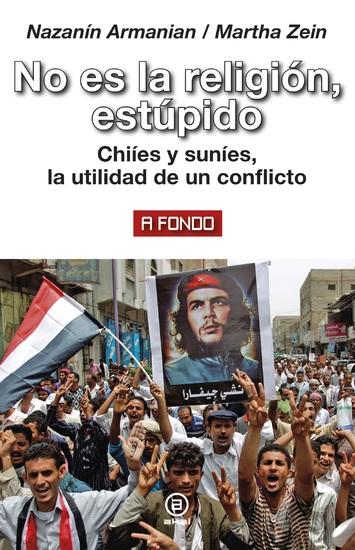 No es la religión estúpido - Chiíes y suníes la utilidad de un conflicto - cover