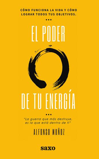 El poder de tu energía - Cómo funciona la vida y cómo lograr todos tus objetivos - cover