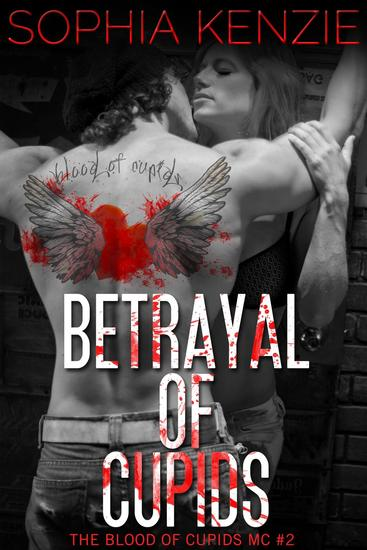 Betrayal of Cupids - Blood of Cupids MC #2 - cover