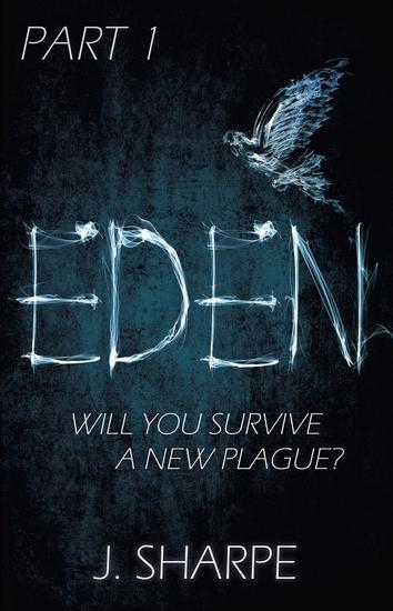 Eden - Part 1 - The Eden series #1 - cover