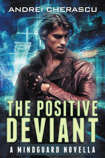 The Positive Deviant: A Mindguard Novella - The Mindguard Saga #0 - cover