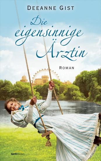 Die eigensinnige Ärztin - Roman - cover