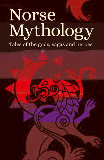 Norse Mythology - Tales of the Gods Sagas and Heroes - cover