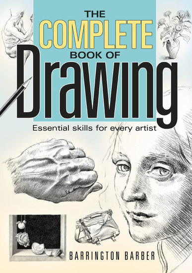 The Complete Book of Drawing - Essential skills for every artist - cover