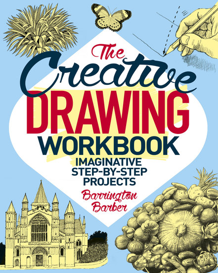 The Creative Drawing Workbook - Imaginative Step-by-Step Projects - cover