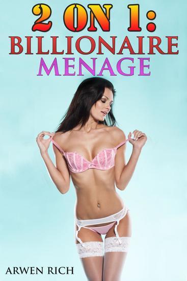 2 on 1: Billionaire Menage - cover
