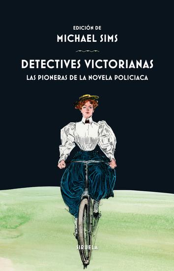 Detectives victorianas - Las pioneras de la novela policiaca - cover