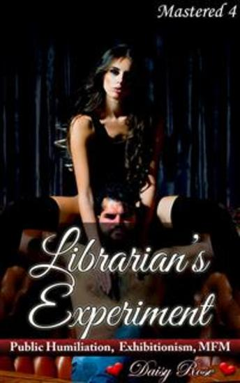 Librarian's Experiment - Book 4 of 'Mastered' - cover