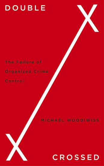 Double Crossed - The Failure of Organized Crime Control - cover