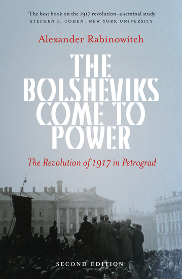 The Bolsheviks Come to Power - The Revolution of 1917 in Petrograd - cover