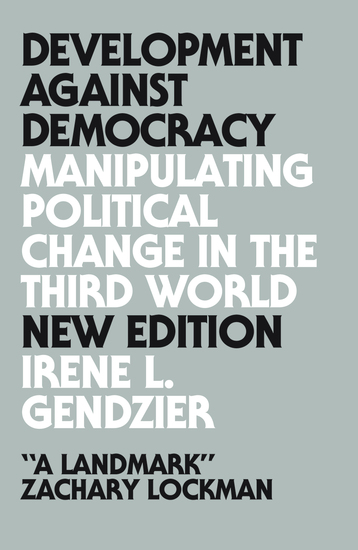 Development Against Democracy - Manipulating Political Change in the Third World - cover