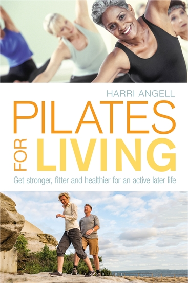 Pilates for Living - Get stronger fitter and healthier for an active later life - cover